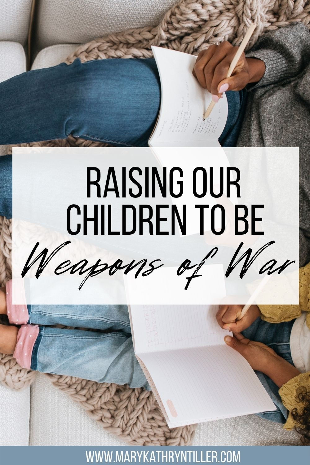 Raising our children to be weapons of war