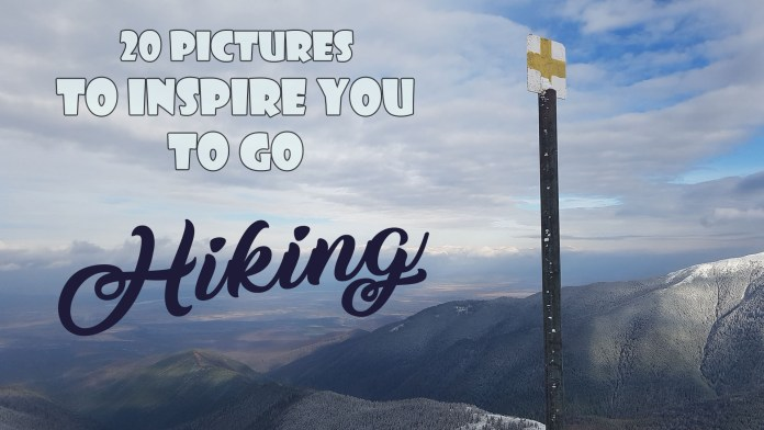20 pictures to inspire you to go hiking