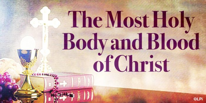 Solemnity of the Most Holy Body and Blood of Christ~June 3, 2018 | The  Parish of Mary Mother of Mercy