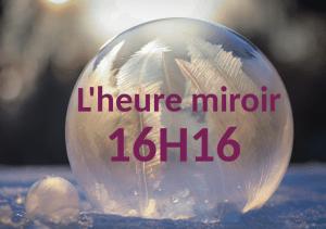 heure miroir 16h16