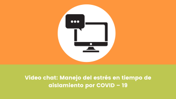 2. Video chat Manejo del estrés en tiempo de aislamiento por COVID – 19