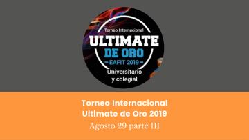 4. Torneo Internacional Ultimate de Oro 2019 Agosto 29 parte III