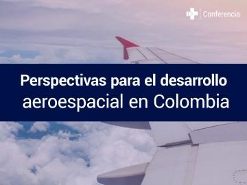 perspectiva_desarrollo_aeroespacial_colombia