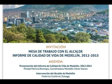 Mesa de trabajo con el alcalde – Informe de calidad de vida de Medellín, 2012 – 2015