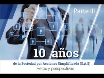 Parte III. 10 años de la Sociedad por Acciones Simplificada