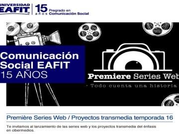 Premiere Series Web. Proyectos transmedia temporada 16