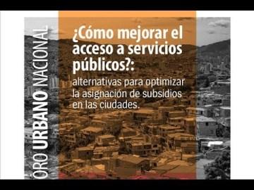 VI Foro Urbano Nacional ¿Cómo mejorar el acceso a servicios públicos?