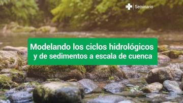 seminario_modelo_ciclo_hidrologico_sedimentos_escala_cuenca_ciencias