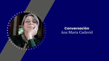Conversación Ana María Cadavid