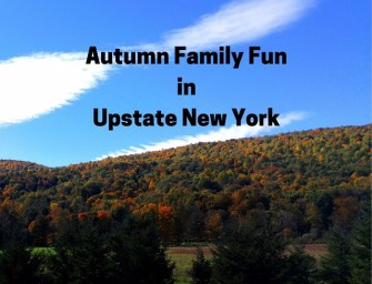 Autumn Family Fun in Upstate New York