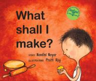 What Shall I Make?
