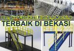 Bengkel Fabrikasi Platform Machine Terbaik di Bekasi
