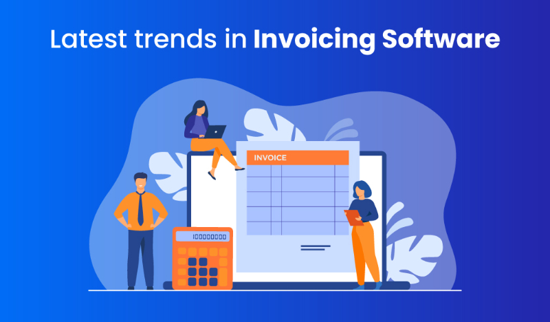 Latest Trends of Invoicing Software