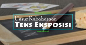 Contoh Teks Eksposisi: Kaidah Jenis Unsur Ciri dan Struktur Kebahasaan