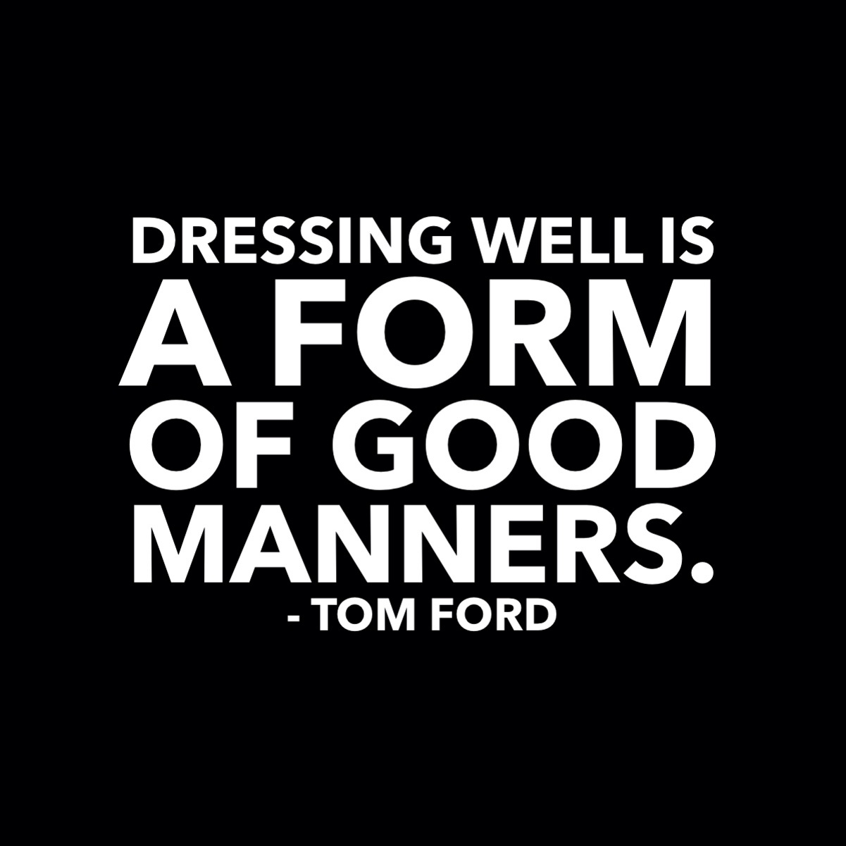 Dressing Well is a Form of BAD Manners - Masculine Style
