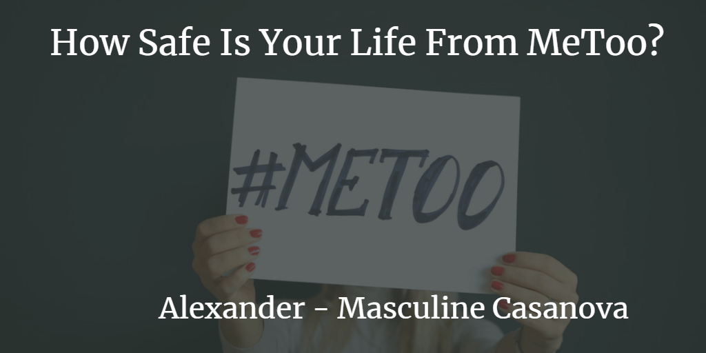 How Safe Is Your Life From MeToo?