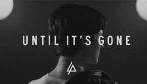 Until It's Gone - Linkin Park