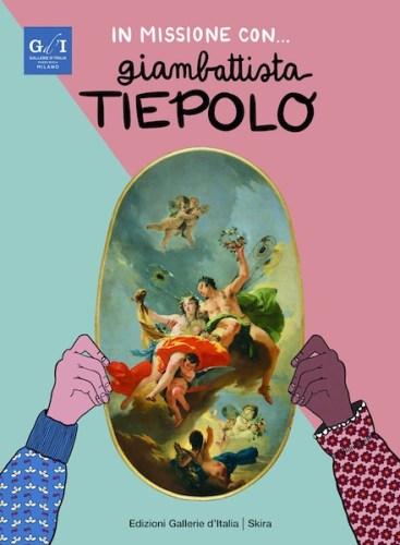 Novità in libreria: In missione con... Giambattista TIEPOLO!