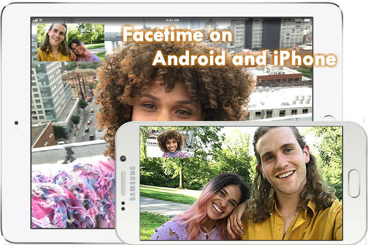 How to do Facetime on Android and iPhone? | Mashtips