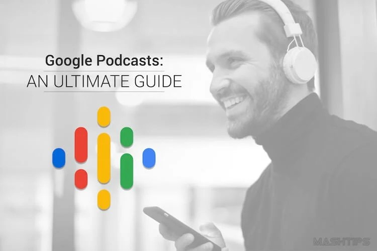 Google Podcasts: An Ultimate Guide