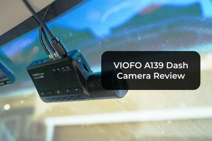VIOFO A139 Dash Camera Review