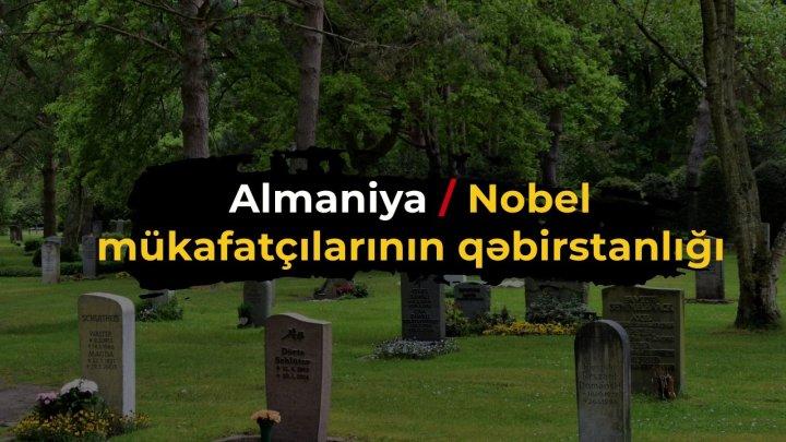 Almaniyanın qəbirstanlığı. Nobel mükafatçılarının basırıldığı məzarlıq