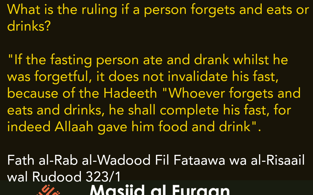What is the ruling if a person forgets and eats or drinks? Shaykh Ahmad an-Najmi (Rahimahullaah)