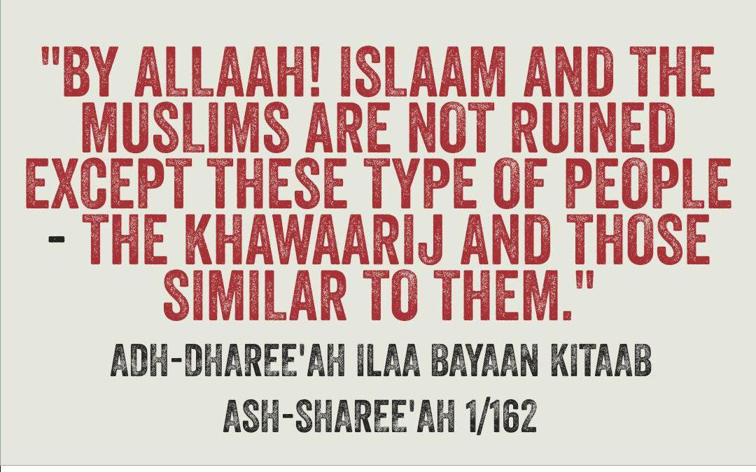 Islaam and the Muslims Are Not Ruined, Except By the Khawaarij and Those Similar to Them…by Shaikh Rabee Bin Haadi