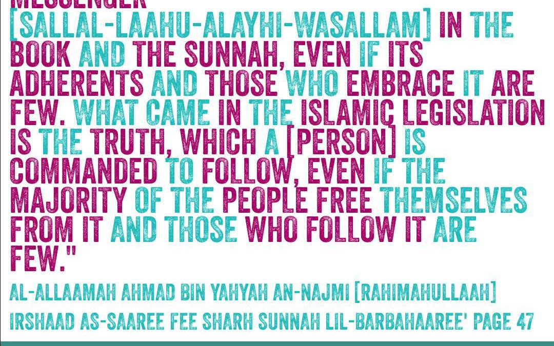 Do Not Feel Lonely In The Path of Guidance – By Shaikh Ahmad An-Najmi [rahimahullaah]
