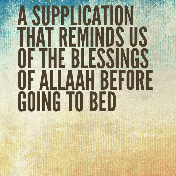 A Supplication Before Bed Time Reminds Us of Allaah's Blessings