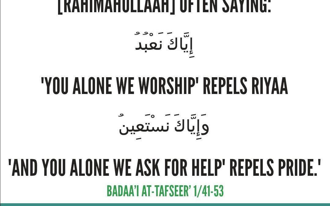 """You Alone We Worship And You Alone We Ask For Help"" | Imaam ibn-ul Qayyim (Rahimahullah)"