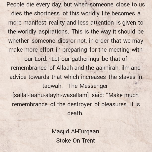 The Death of a Close and Beloved One Reminds Us of The Shortness of This Worldly Life