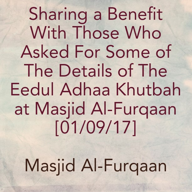 Eedul Adhaa Khutbah at The Park 01/09/17-Masjid Al-Furqaan [Stoke On Trent] Based On 'Some of The Means to Safety For The Ummah'- By Shaikh Saaleh Al-Fawzaan [may Allaah preserve him]