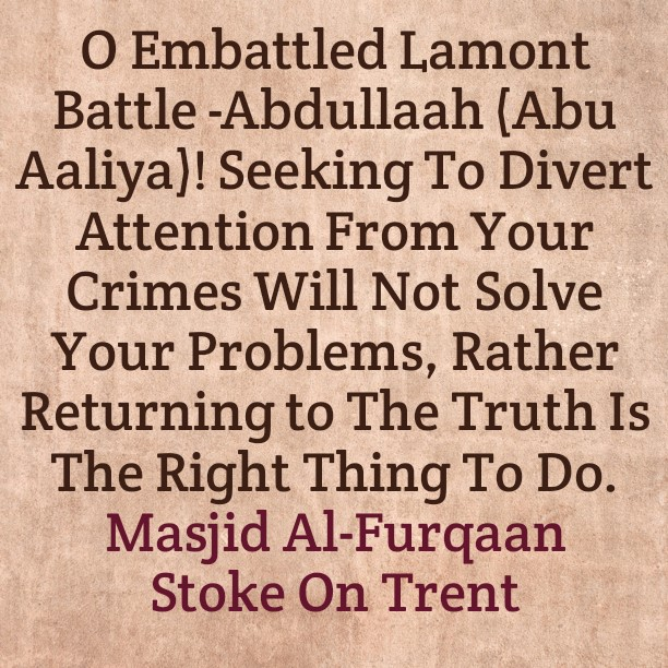 Embattled Lamont Battle- Abdullah (Abu Aaliya): Seeking to Divert Attention Through Affairs That Are Very Small Compared to His Heinous Accusations And Support For Some of The Callers to Deviation In America