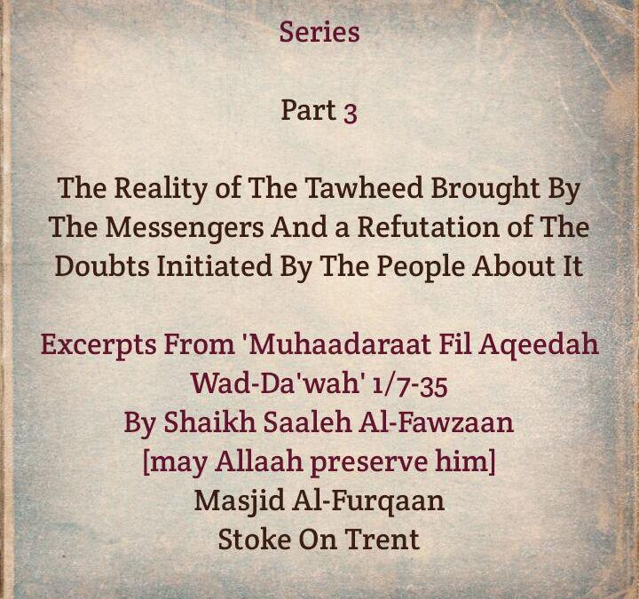 [3] The Reality of The Tawheed Brought By The Messengers – [Why Did The Prophet Stay In Makkah For Thirteen Years]?