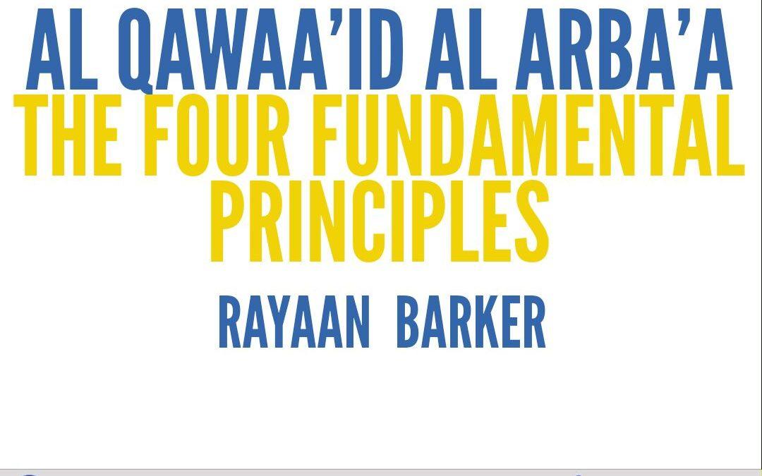 The Four Fundamental Principles | Rayaan Barker