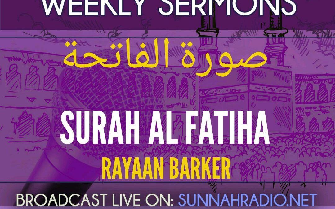 KHUTBA: Surah al-Faatiha   Rayaan Barker