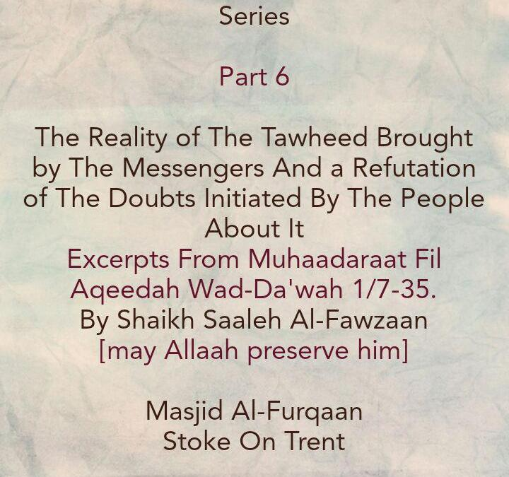[6] The Reality of The Tawheed Brought By The Messengers -[The First Command In The Mus'haf And Prophet Ibraaheem's Declaration to His People]