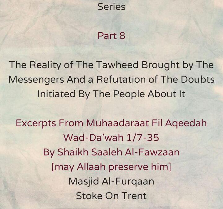 [8A] The Reality of The Tawheed Brought by The Messengers – [Blindly Following Misguided Ancestors Is One of The Flimsy Arguments Utilised by The People of Shirk to Oppose the Tawheed Brought by The Messenger]