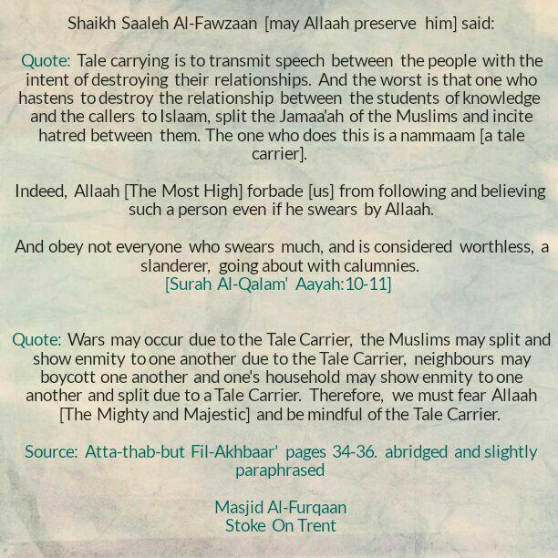 Tale Carrying: [An Excerpt From Shaikh Fawzaan Regarding the Destructive Consequences of Tale Carrying and a Brief Clarification by Shaikh Bin Baaz Regarding the Hadeeth 'The Tale Carrier will Not Enter Paradise']