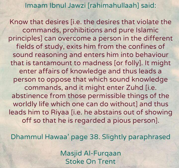 [2] Excerpts From 'The Dispraise of [Unrestrained] Desires' – By Imaam Ibul Jawzi [rahimahullaah]