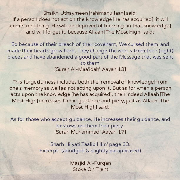 What happens to the Knowledge Acquired By a Person If It Is Not Acted Upon?!- [A Brief Reminder By Shaikh Uthaymeen (rahimahullaah)}