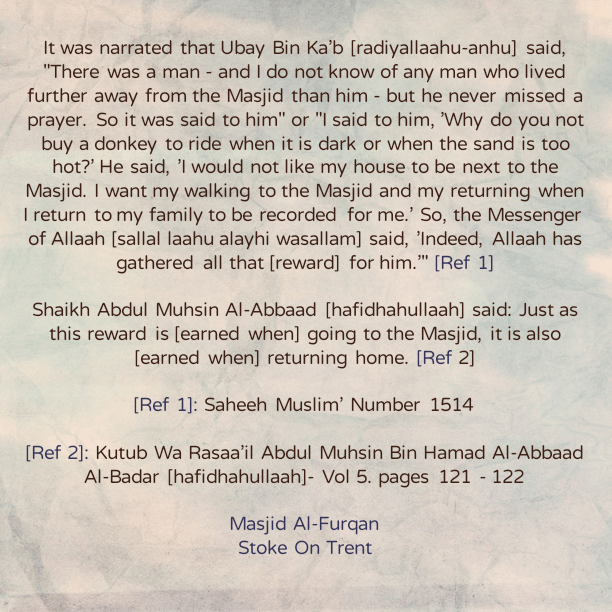 Your Steps Recorded As Reward – InShaaAllaah – When Going To The Masjid And When Returning Home