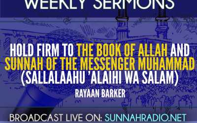 Khutbah: Hold Firm to The Book & Sunnah