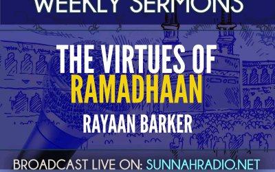 Khutbah: The Virtues of Ramadhaan