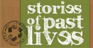 Stories of Past Lives logo: recycle - reduce - re-use