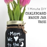 Easy Mother's Day Chalkboard Mason Jar Vase