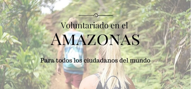 Voluntariado en el Amazonas colombiano y otras areas protegidas- Para personas que hablen español de cualquier nacionalidad