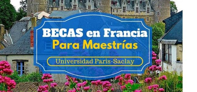 Becas para Maestrías en Francia