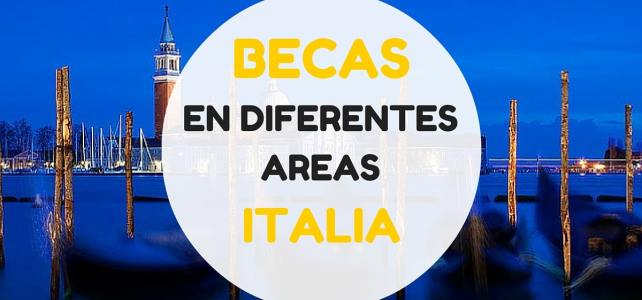 Becas en diferentes áreas en Italia.